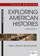 Exploring American Histories  A Brief Survey  Value Edition  Volume II  Since 1865
