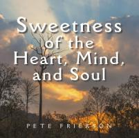 Sweetness of the Heart  Mind  and Soul PDF