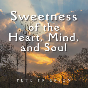Sweetness of the Heart  Mind  and Soul Book
