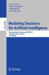 Modeling Decision for Artificial Intelligence: 8th International Conference, MDAI 2011, Changsha, Hunan, China, July 28-30, 2011, Proceedings