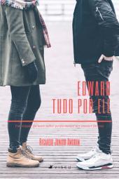Edward, tudo por ele