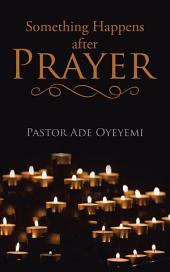Something Happens After Prayer
