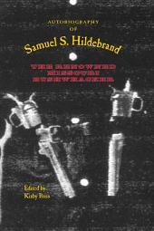 Autobiography of Samuel S. Hildebrand: The Renowned Missouri Bushwhacker