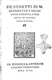 De' sonetti di m. Benedetto Varchi colle risposte, e proposte di diuersi parte seconda