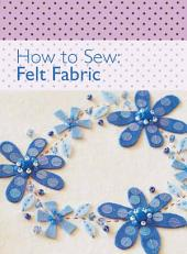 How to Sew - Felt Fabric