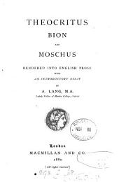 Theocritus, Bion and Moschus, rendered into Engl. prose, with an intr. essay, by A. Lang