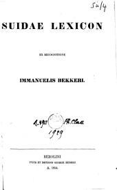 Suidae Lexicon: ex recognitione Immanuelis Bekkeri