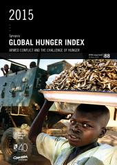 Synopsis: 2015 Global hunger index: Armed conflict and the challenge of hunger
