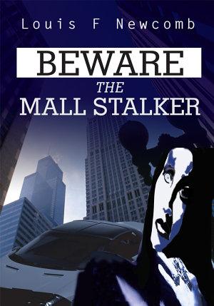 Beware the Mall Stalker