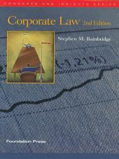 Bainbridge's Corporate Law, 2d (Concepts and Insights Series): Edition 2