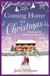 Coming Home For Christmas: Warm, humorous and completely irresistible!