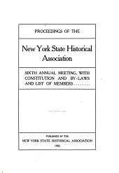 Proceedings of the New York State Historical Association with the Quarterly Journal: 2nd-21st Annual Meeting with a List of New Members, Volume 5