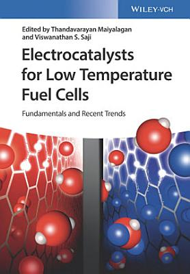 Electrocatalysts for Low Temperature Fuel Cells