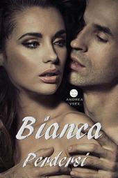 Bianca, Perdersi