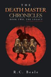 The Death Master Chronicles: Book Two, the Legacy (Second Edition)