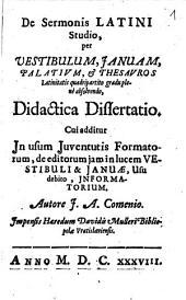 De Sermonis latini studio per vestibulum januam ... didaetica dissertatio