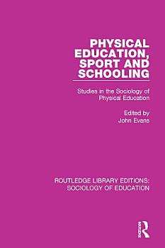 Physical Education  Sport and Schooling PDF