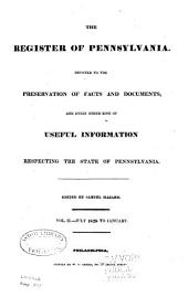 Hazard's Register of Pennsylvania: Devoted to the Preservation of Facts and Documents, and Every Kind of Useful Information Respecting the State of Pennsylvania, Volume 2