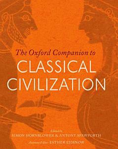The Oxford Companion to Classical Civilization Book