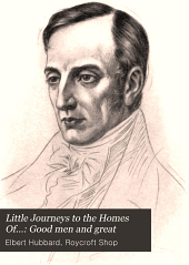 Little Journeys to the Homes Of...: Good men and great