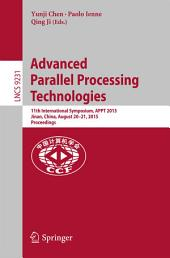 Advanced Parallel Processing Technologies: 11th International Symposium, APPT 2015, Jinan, China, August 20-21, 2015, Proceedings