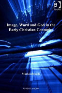 Image  Word and God in the Early Christian Centuries PDF