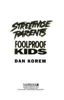 Streetwise Parents, Foolproof Kids