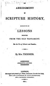 An Abridgment of Scripture History, Consisting of Lessons Selected from the Old Testament for the Use of Schools and Families
