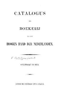 Catalogus der Boekerij van den Hoogen Raad der Nederlanden PDF