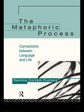 The Metaphoric Process: Connections Between Language and Life