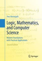 Logic, Mathematics, and Computer Science: Modern Foundations with Practical Applications, Edition 2