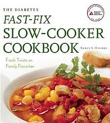 The Diabetes Fast Fix Slow Cooker Cookbook Book PDF