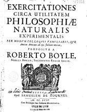 Exercitationes circa utilitatem, philosophiae naturalis experimentalis...