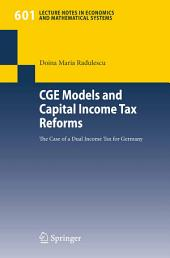 CGE Models and Capital Income Tax Reforms: The Case of a Dual Income Tax for Germany