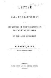 Letter to the Earl of Shaftesbury on the Oppression of the Christians in the Duchy of Sleswick by the Danish Government