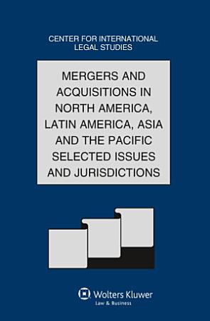 Mergers and Acquisitions in North America  Latin America  Asia and the Pacific Selected Issues and Jurisdictions PDF