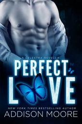 Perfect Love: A Celestra Companion Novel