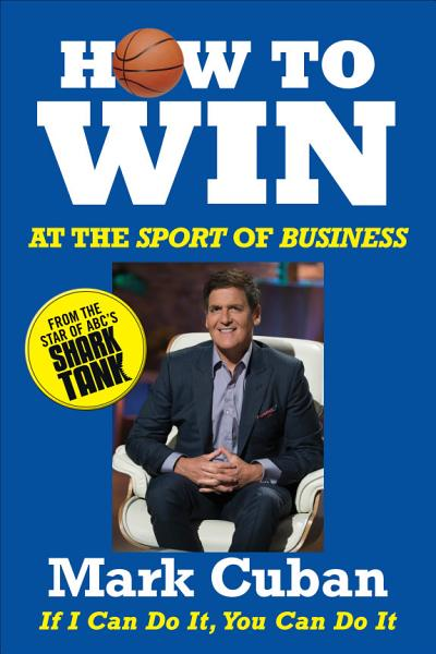 Download How to Win at the Sport of Business Book