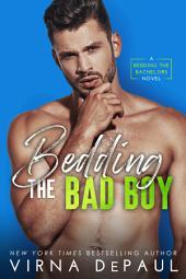 Bedding the Bad Boy: Bedding the Bachelors #2