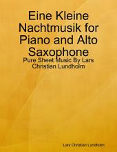 Eine Kleine Nachtmusik for Piano and Alto Saxophone - Pure Sheet Music By Lars Christian Lundholm