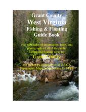 Grant County West Virginia Fishing & Floating Guide Book: Complete fishing and floating information for Grant County West Virginia