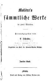 Molière's sämtliche Werke: Band 2