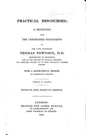 Practical Discourses; a selection from the unpublished manuscripts of ... T. Townson by John Jebb, Bishop of Limerick