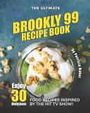 The Ultimate Brookly 99 Recipe Book