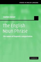 The English Noun Phrase: The Nature of Linguistic Categorization