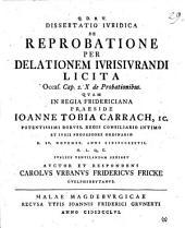 Dissertatio Iuridica De Reprobatione Per Delationem Iurisiurandi Licita