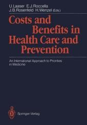 Costs and Benefits in Health Care and Prevention: An International Approach to Priorities in Medicine