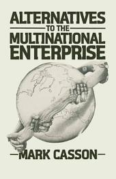 Alternatives to the Multinational Enterprise