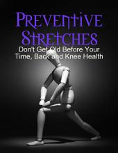 Preventive Stretches - Don't Get Old Before Your Time, Back and Knee Health