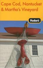 Fodor's 2009 Cape Cod, Nantucket & Martha's Vineyard